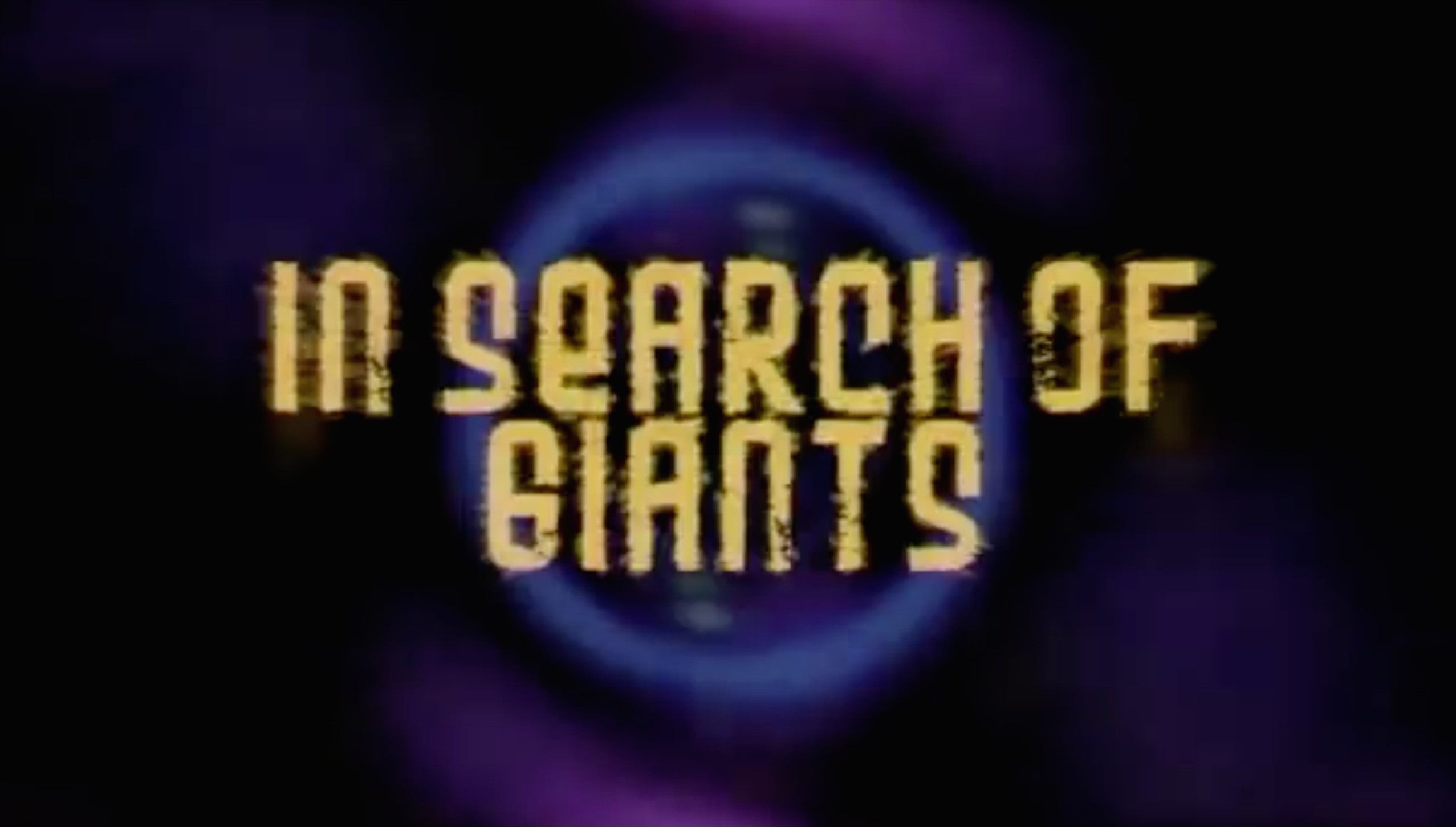 In Search of Giants